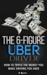 The 6 Figure Uber Driver