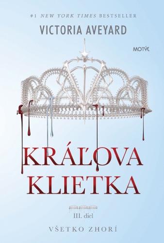 Victoria Aveyard - Kráľova klietka