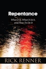 Repentance - Rick Renner by  Rick Renner PDF Download