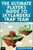 The Ultimate Player's Guide To Skylanders Trap Team (Unofficial Guide)