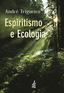 Espiritismo e Ecologia Book Cover