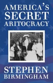 America's Secret Aristocracy PDF Download