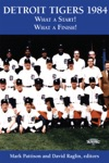 Detroit Tigers 1984 What A Start What A Finish