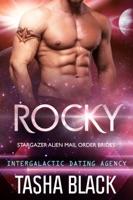 Rocky: Stargazer Alien Mail Order Brides #2 (Intergalactic Dating Agency) ebook Download