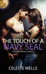 The Touch Of A Navy SEAL A Military Romance Novella