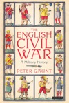 The English Civil War A Military History
