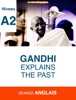 Ghandi explains the past