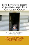 Life Lessons From Grandpa And His Chicken Coop A Playful Journey Through Some Serious Sht