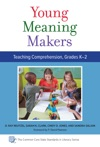 Young Meaning Makers - Teaching Comprehension Grades K-2