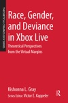 Race Gender And Deviance In Xbox Live