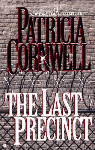 Patricia Cornwell - The Last Precinct