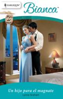 Download and Read Online Un hijo para el magnate