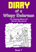 Diary Of A Wimpy Enderman: The Amazing Minecraft World's Big Secret