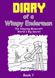 Diary Of A Wimpy Enderman The Amazing Minecraft World S Big Secret