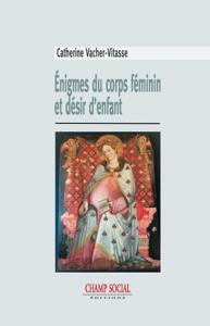Énigmes du corps féminin et désir d'enfant La couverture du livre martien