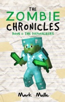 The Zombie Chronicles, Book 1: The Daywalkers