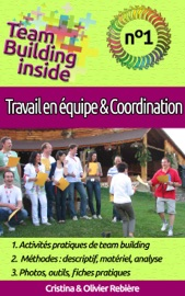 TEAM BUILDING INSIDE N°1 - TRAVAIL DéQUIPE & COORDINATION