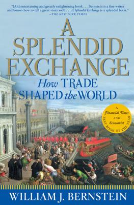 A Splendid Exchange - William J. Bernstein book
