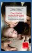 Diventiamo mamma e papà. Manuale pratico: dalla gravidanza al primo anno di vita del bambino Book Cover