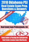 2018 Oklahoma PSI Real Estate Exam Prep Questions Answers  Explanations Study Guide To Passing The Salesperson Real Estate License Exam Effortlessly