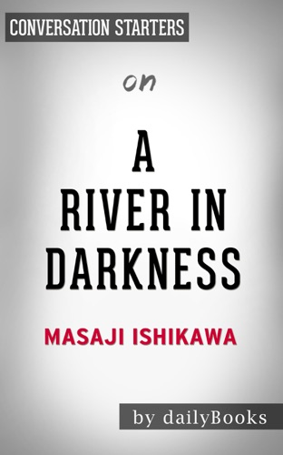 Daily Books - A River in Darkness: One Man's Escape From North Korea by Masaji Ishikawa: Conversation Starters