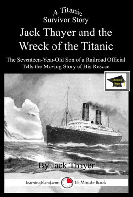 Jack Thayer and the Wreck of the Titanic: Educational Version