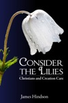 Consider The Lilies Christians And Creation Care