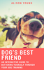 Alison Young - Dog's Best Friend: An Interactive Guide to Bettering Yourself Through Your Dog Training grafismos