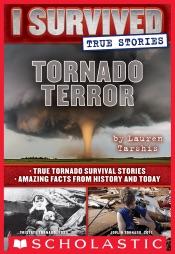 Tornado Terror (I Survived True Stories #3)