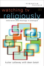 Watching TV Religiously (Engaging Culture)