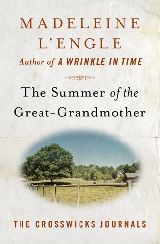 Madeleine L'Engle - The Summer of the Great-Grandmother