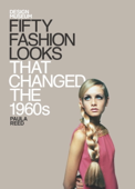 Fifty Fashion Looks that Changed the World (1960s)