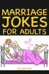 Marriage Jokes For Adults