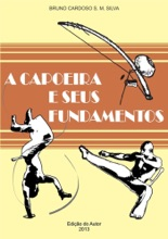 A Capoeira E Seus Fundamentos