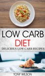Low Carb Diet Delicious Low Carb Recipes