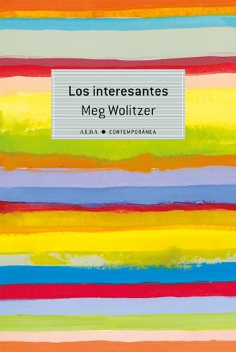 Meg Wolitzer - Los interesantes