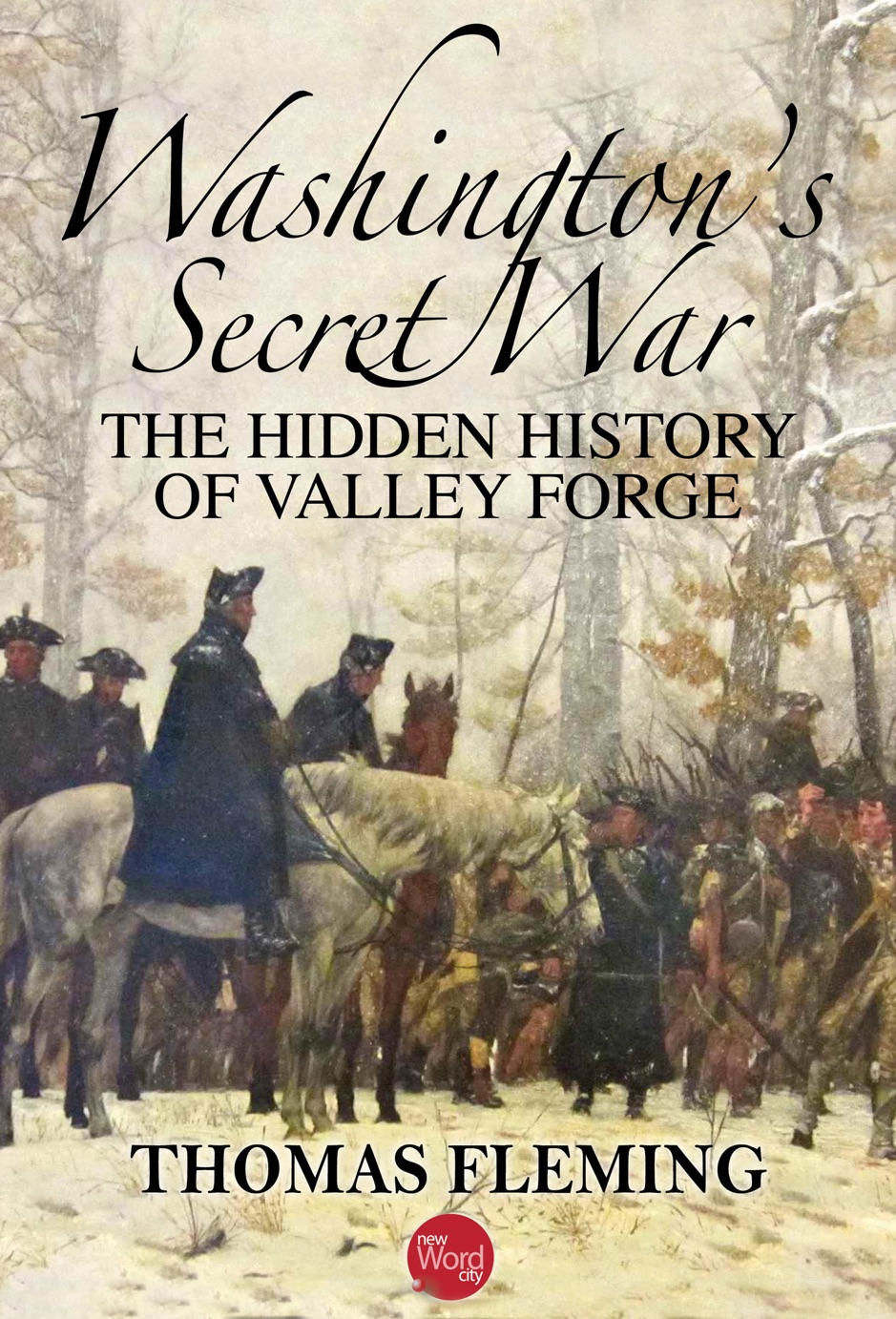 ‎Washington's Secret War: The Hidden History of Valley Forge