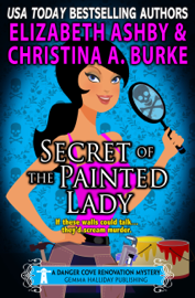 Secret of the Painted Lady (a Danger Cove Renovation Mystery) book