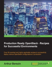 Production Ready OpenStack - Recipes For Successful Environments