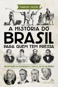 A história do Brasil para quem tem pressa de Marcos Costa Capa de livro