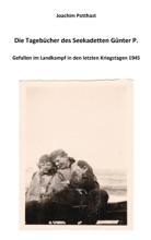 Die Tagebücher Des Seekadetten Günter P.