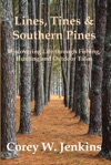 Lines Tines  Southern Pines Discovering Life Through Fishing Hunting And Outdoor Tales