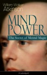 MIND POWER The Secret Of Mental Magic Unabridged