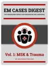 EM Cases Digest Vol 1 MSK And Trauma