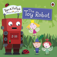 Penguin Books Ltd - Ben and Holly's Little Kingdom: The Toy Robot artwork
