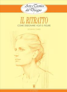 Arte e Tecnica del Disegno - 3 - Il ritratto Copertina del libro