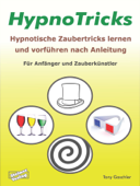 HypnoTricks: Hypnotische Zaubertricks lernen und vorführen nach Anleitung