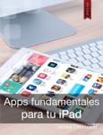 Aplicaciones fundamentales para tu iPad