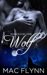 Marked By The Wolf 2 Werewolf Shifter Romance