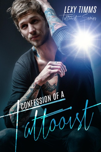 Confession of a Tattooist - Lexy Timms - Lexy Timms